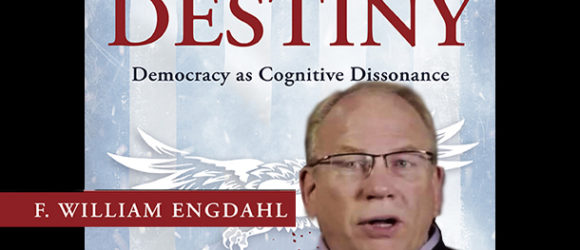 INTERVIEW: William Engdahl discusses his new book 'Manifest Destiny'